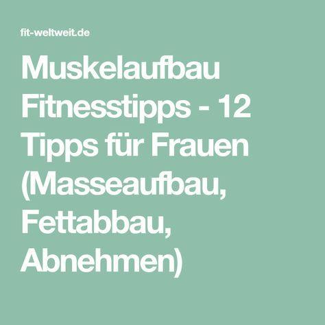 Muskelaufbau Fitnesstipps - 12 Tipps für Frauen (Masseaufbau, Fettabbau, Abnehmen)