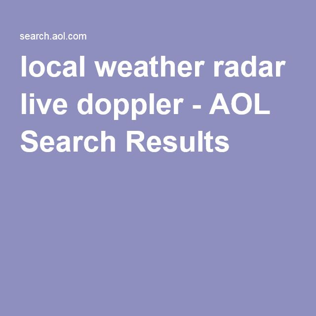 local weather radar live doppler - AOL Search Results