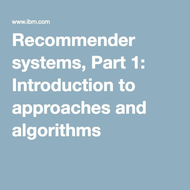 Recommender systems, Part 1: Introduction to approaches and algorithms