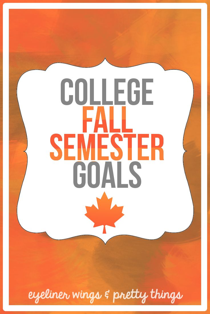 My College Fall Semester Goals - ew & pt