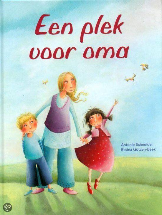 Familie: boek 'Een plek voor oma' - Nu oma's vogeltje dood is zijn Laura en Rick bezorgd dat oma ook doodgaat.