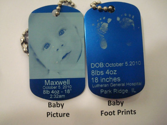 Called a Human Tag....Laser etched picture of your baby on 1 side with your babies footprints on the other side.  Includes basic info such as name, weight time and dat of birth, etc.  Great keepsake for grandparents, new dad, new mom, etc....very cute...great for gifting....and Mother and Fathers day....