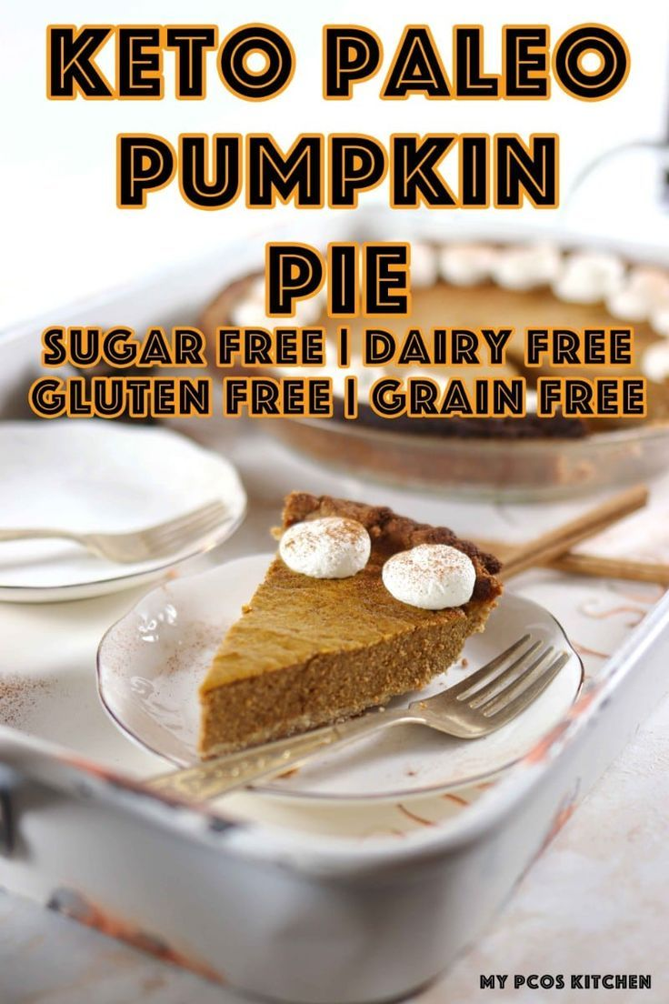 Paleo Low Carb Sugar Free Pumpkin Pie My Pcos Kitchen A Creamy