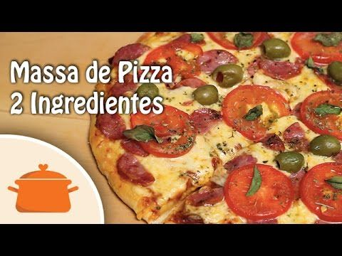 ▶ Massa de Pizza Fácil (Com 2 Ingredientes) - YouTube