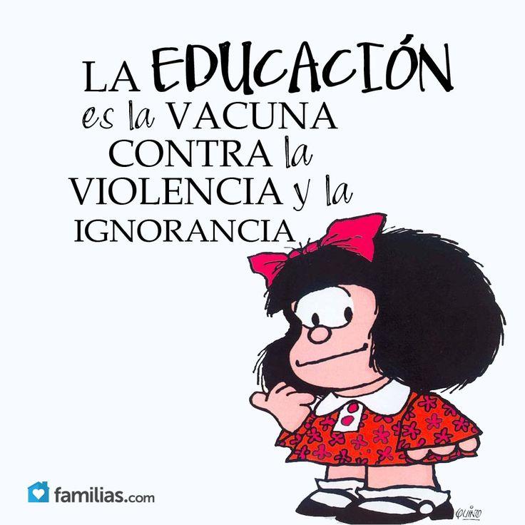 La educación es la cura contra la violencia y la ignorancia. Ilustración de Mafalda por Quino.