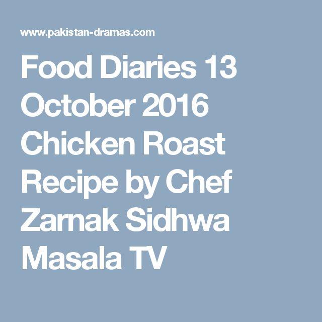 Food Diaries 13 October 2016 Chicken Roast Recipe by Chef Zarnak Sidhwa Masala TV