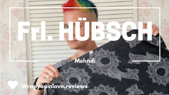 Review: Frl. Hübsch Mehndi – Babywearing Reviews