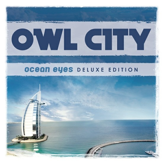 Ocean Eyes (Deluxe Edition) — Owl City