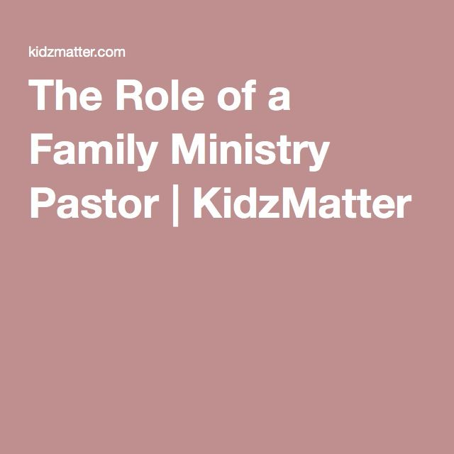 The Role of a Family Ministry Pastor | KidzMatter