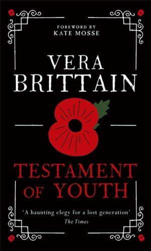 testament of youth by vera brittain Vera brittain was an english writer, feminist and pacifist, who wrote the best  selling testament of youth an account of the first world war.