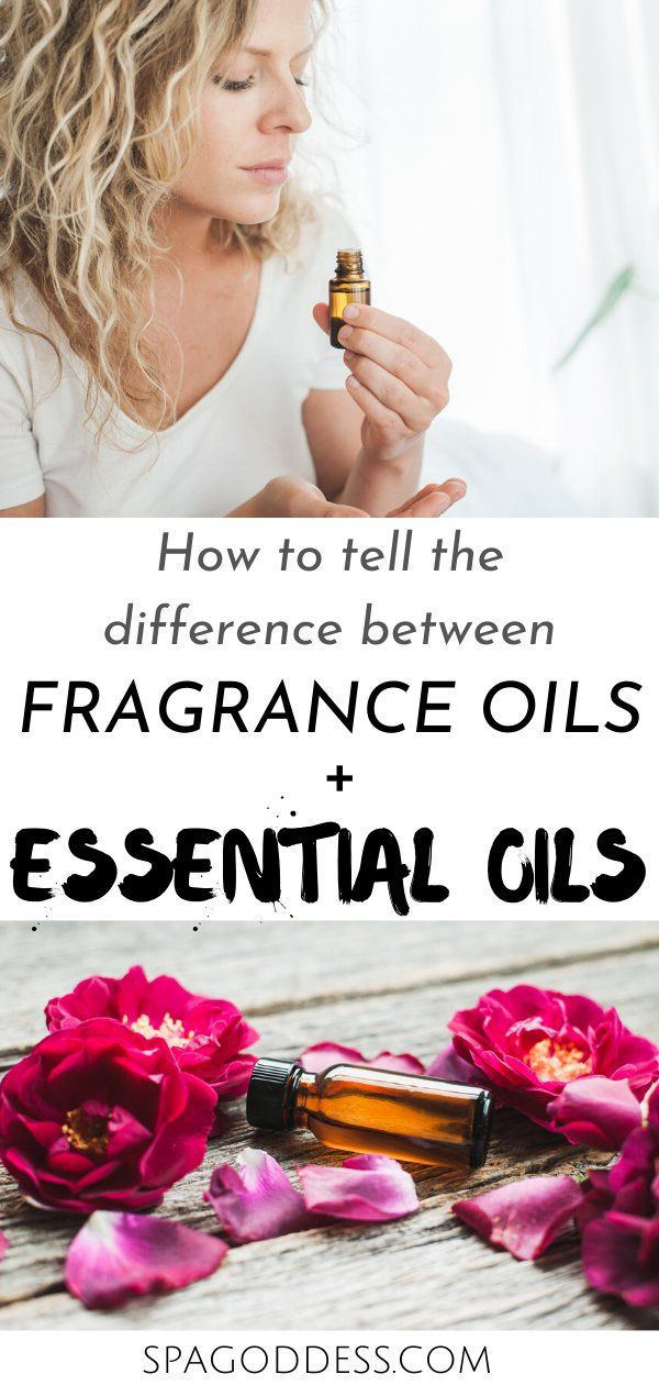 Essential Oils Vs Fragrance Oils In 2020 Diy Natural Beauty Recipes Herbal Skin Care Natural Beauty Diy