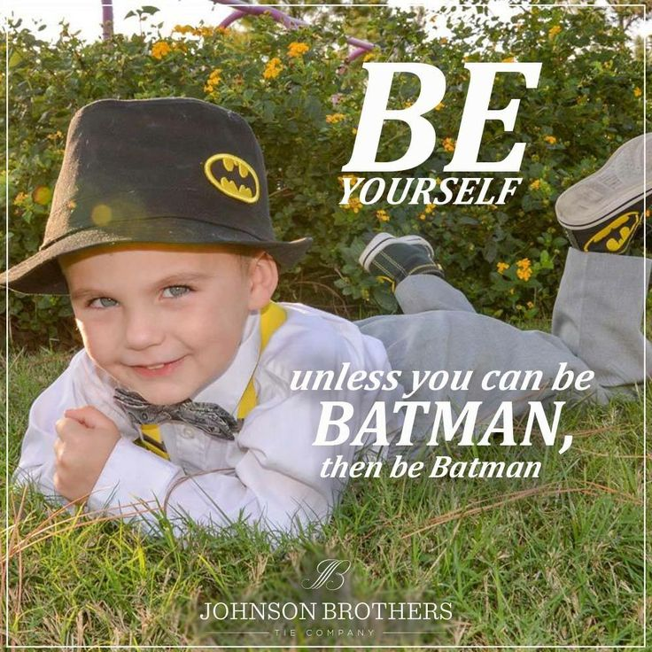 """Be yourself, unless you can be Batman, then be Batman."" Boys in bow ties, funny quotes, toddler, well dressed kid, batman hat, bow tie and suspenders"
