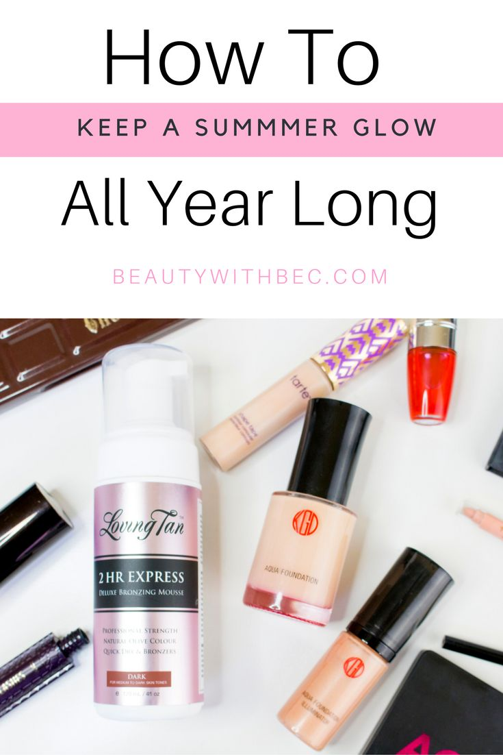 How To Keep A Summer Glow All Year Long beautywithbec.com