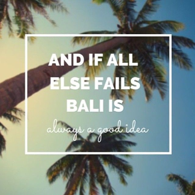 12 Best Bali Memes Images On Pinterest Bali Quotes Journey Quotes And Quotes On Travel