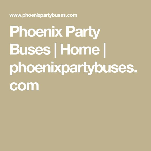 Phoenix Party Buses  | Home | phoenixpartybuses.com