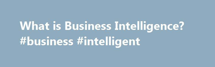What is Business Intelligence? #business #intelligent http://malawi.remmont.com/what-is-business-intelligence-business-intelligent/  # What is Business Intelligence? By Elizabeth Peterson, Business News Daily Contributor June 26, 2013 09:00 am EST Analyzing business intelligence data helps a company s leaders improve internal processes and make sound decisions. / Credit: Dusit | Shutterstock Business intelligence (BI) is a term that gets thrown around a lot in the business world, but what…