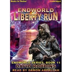 ENDWORLD: LIBERTY RUN, by David Robbins, (Endworld Series, Book 11), Read by Damon Abdallah. Audiobook on $9.99 download, CD & MP3 CD. Get your copy today!