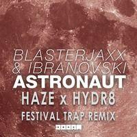 Haze x HYDR8 - Astronaut (Festival Trap Remix) by HYDR8. on SoundCloud
