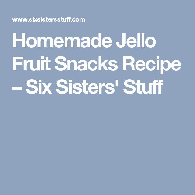 Homemade Jello Fruit Snacks Recipe – Six Sisters' Stuff
