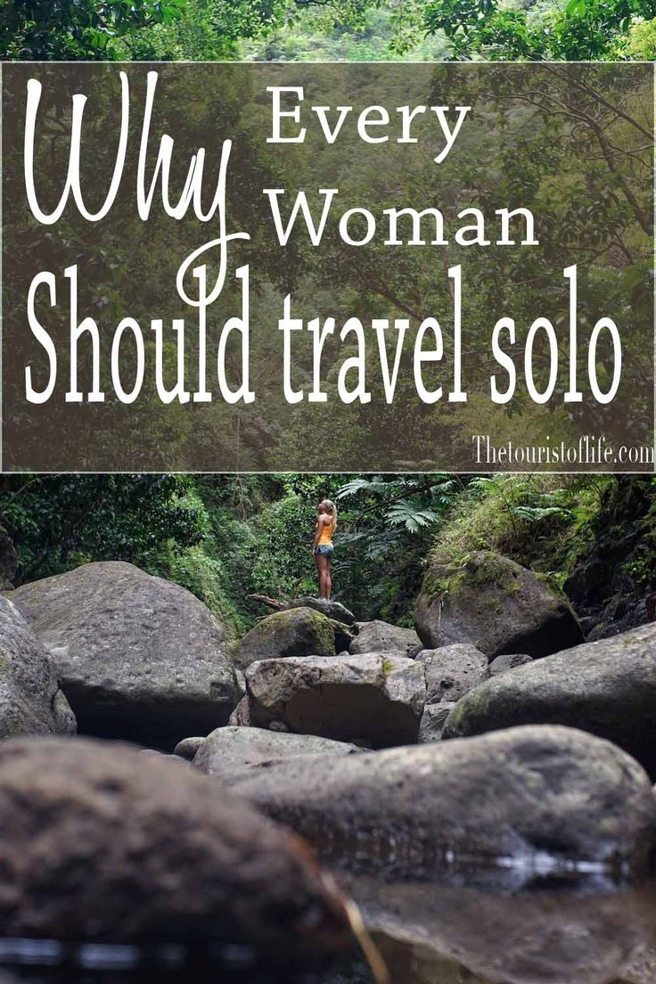 Why Every Woman Should Travel Solo - The Tourist Of Life