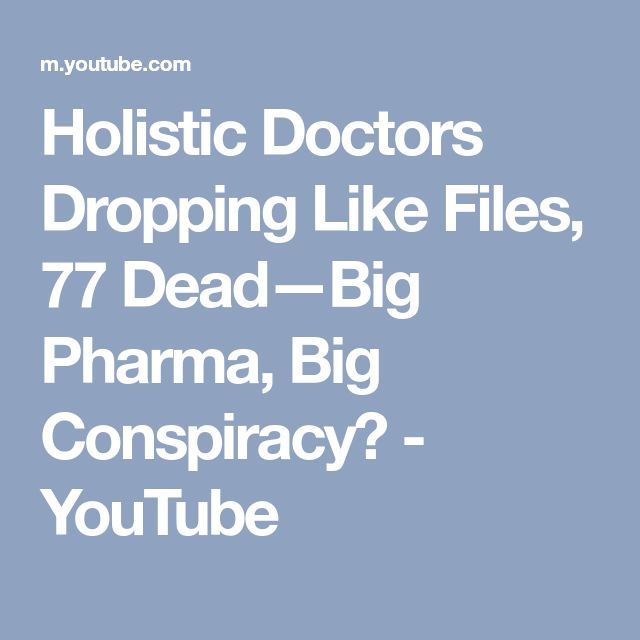 Holistic Doctors Dropping Like Files, 77 Dead—Big Pharma, Big Conspiracy? - YouTube
