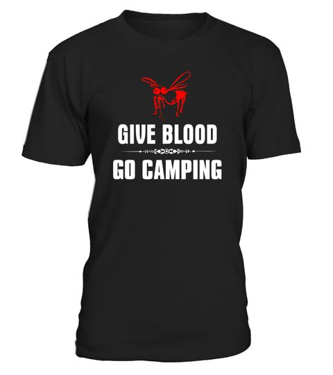 "# Give Blood Go Camping T Shirt -Funny Camper Sayings Tees .  Special Offer, not available in shops      Comes in a variety of styles and colours      Buy yours now before it is too late!      Secured payment via Visa / Mastercard / Amex / PayPal      How to place an order            Choose the model from the drop-down menu      Click on ""Buy it now""      Choose the size and the quantity      Add your delivery address and bank details      And that's it!      Tags: This funny novelty tee…"