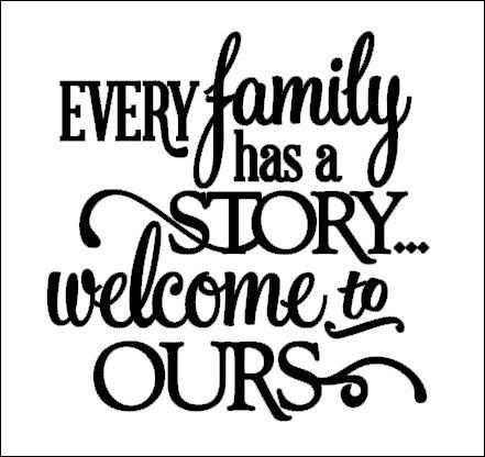 Every family has a story welcome to ours Vinyl decal by SayzItAll