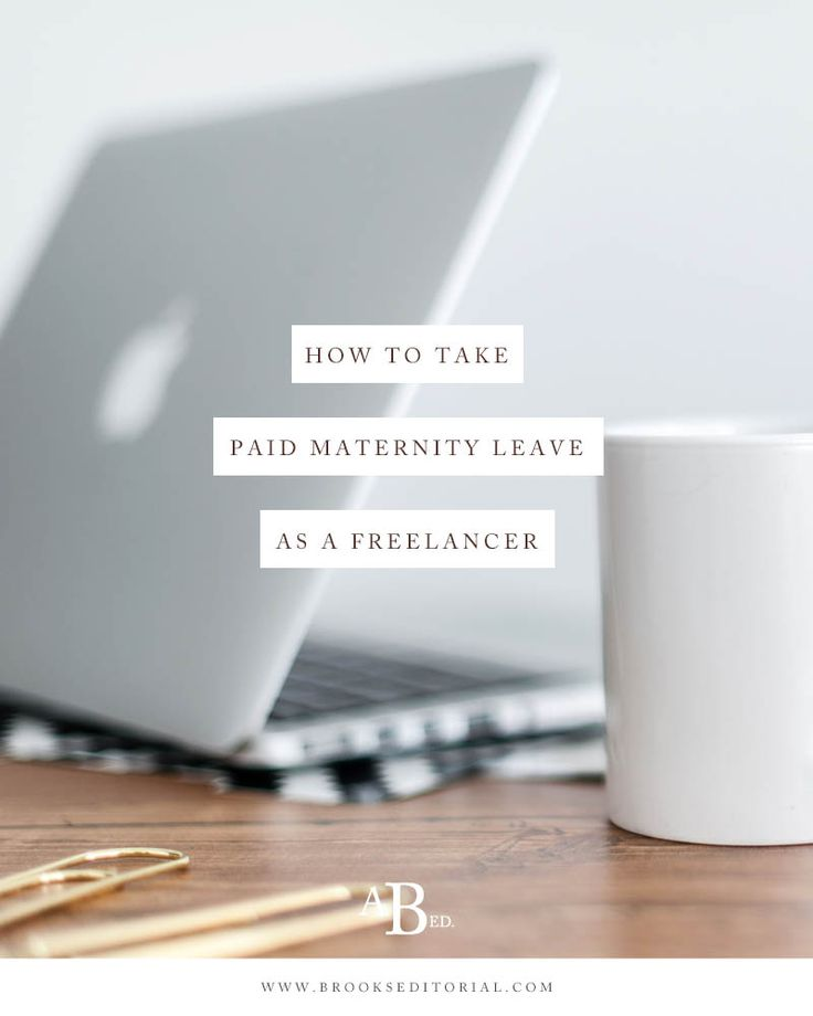 How to Take Paid Maternity Leave as a Freelancer