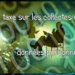 Collecte de donnees personnelles des futures taxes
