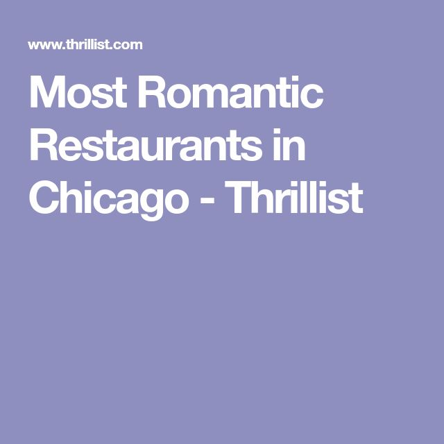 Most Romantic Restaurants in Chicago - Thrillist
