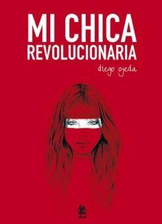 Descargar el libro Mi chica revolucionaria gratis (PDF - ePUB)
