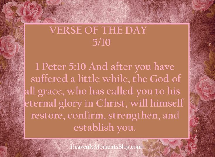 VERSE OF THE DAY 5/10: 1 Peter 5:10 And after you have suffered a little while, the God of all grace, who has called you to his eternal glory in Christ, will himself restore, confirm, strengthen, and establish you.   #Jesus #JesusChrist #Christ #Christian #Christianity #God #Lord #Bible #verse #scripture #quote #verseoftheday #faith #hope