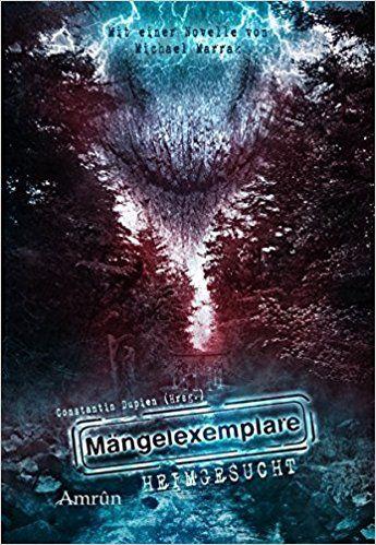 Mängelexemplare 4: Heimgesucht – Horror-Anthologie von Constantin Dupien