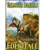 An Old-Fashioned Folk Tale (Kindle Edition)By Valmore Daniels