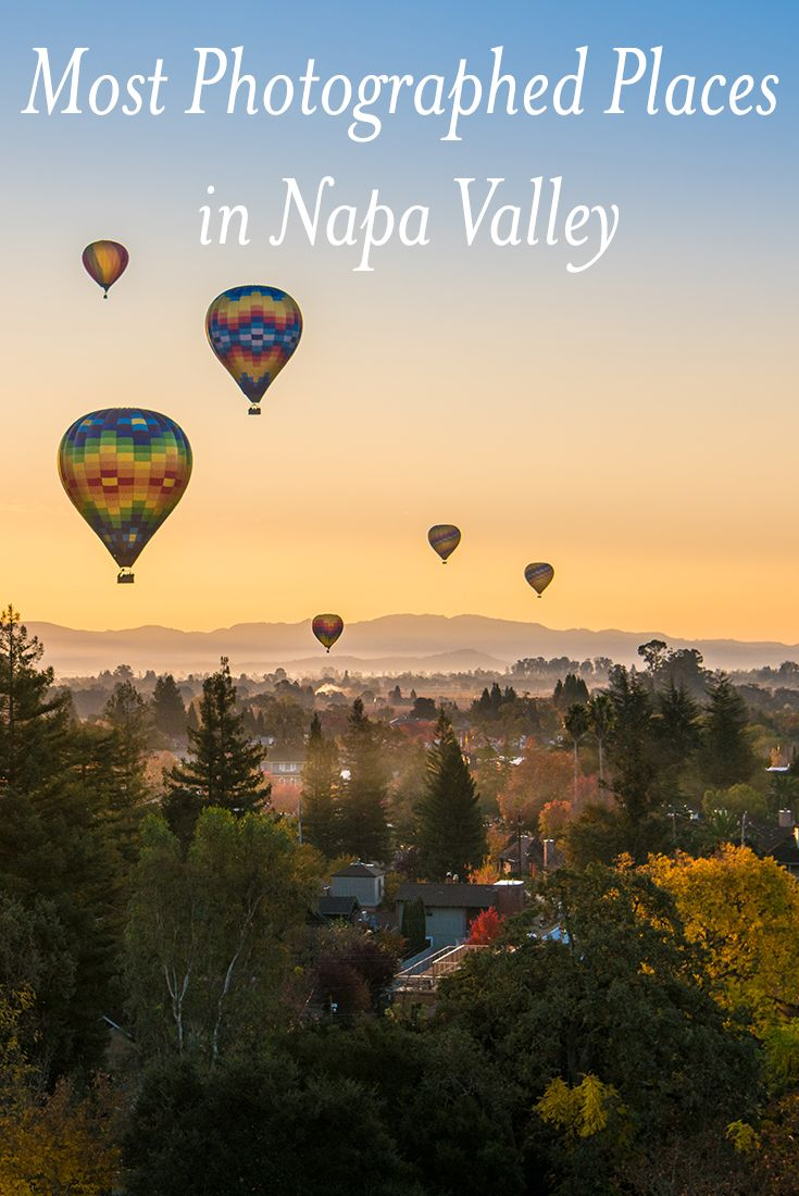 the most photographed places in napa valley - Napa Styles