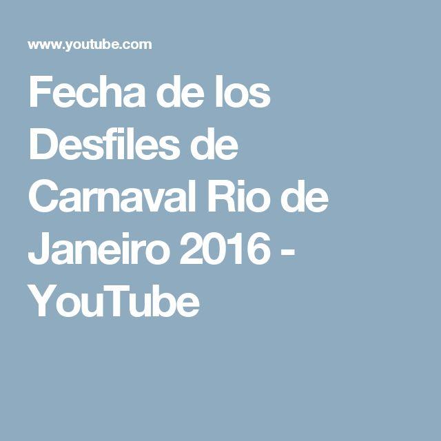 Fecha de los Desfiles de Carnaval Rio de Janeiro 2016 - YouTube