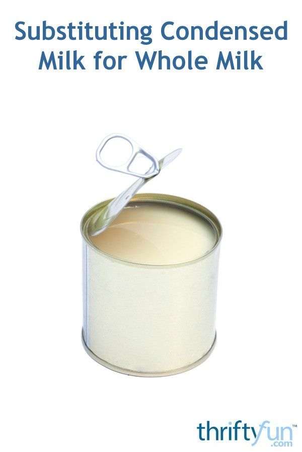 Substituting Condensed Milk For Whole Milk In 2020 Evaporated Milk Recipes Condensed Milk Milk