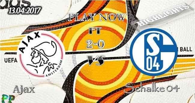 Ajax 2 - 0 Schalke 04 HIGHLIGHTS 13.04.2017