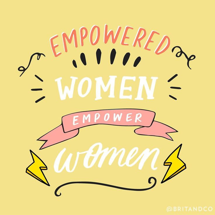 Empowered women empower women.