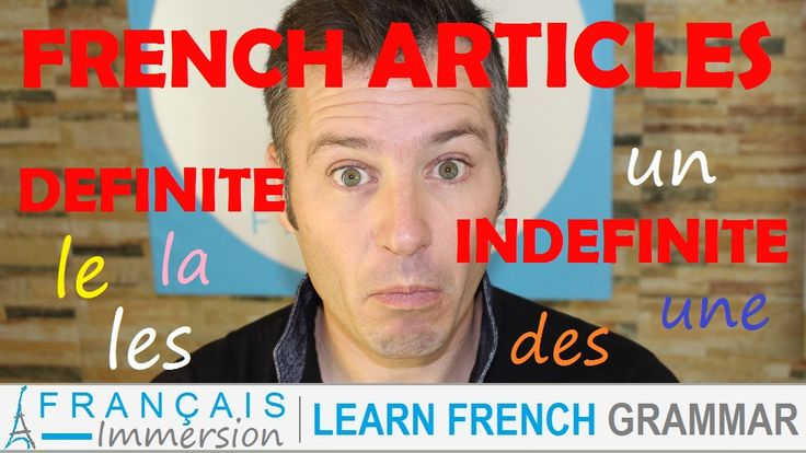 French Articles (Definite and Indefinite) - Les Articles Définis & Indéfinis (Learn French with Funny French Lessons). VIDEO+TRANSCRIPT here: https://www.francaisimmersion.com/french-articles-definite-indefinite/