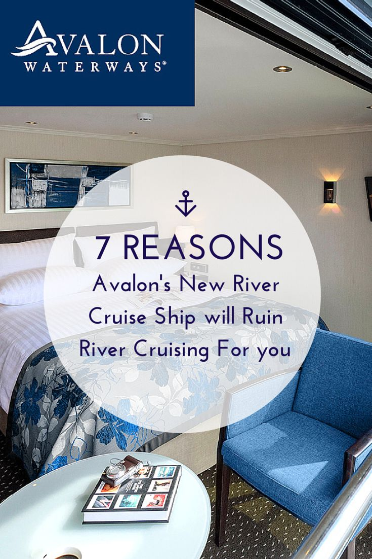 "7 Reasons Avalon's New River Cruise Ship will Ruin River Cruising For you...Because ""it's as disgustingly beautiful as the line's other horribly incredible river cruising vessels"" -  Nahrain John from Karry On Travel