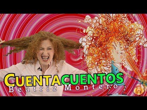NO QUIERO EL CABELLO RIZADO - Cuentos infantiles - CUENTACUENTOS Beatriz Montero - YouTube