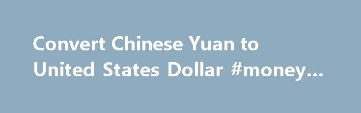 Convert Chinese Yuan to United States Dollar #money #exhange http://currency.remmont.com/convert-chinese-yuan-to-united-states-dollar-money-exhange/  #conversion of currency # Convert Chinese Yuan to United States Dollar | CNY to USD Convert Chinese Yuan to United States Dollar | CNY to USD CNY – Chinese Yuan AED – United Arab Emirates Dirham ARS – Argentine Peso AUD – Australian Dollar AWG – Aruban Florin BAM – Bosnia and Herzegovina convertible mark […]