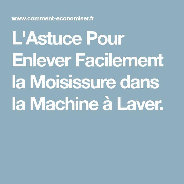 f543ceea8fdc9 L Astuce Pour Enlever Facilement la Moisissure dans la Machine à Laver.    Pinterest   Moisissure, Astuces et Joint