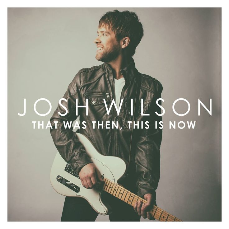 Check out Josh Wilson's new song, 'That Was Then This Is Now' by double clicking the picture! Album coming soon!