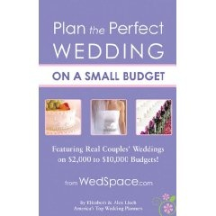 Plan The Perfect Wedding On A Small Budget Featuring Real Couples Weddings Two To Ten Thousand Dollar