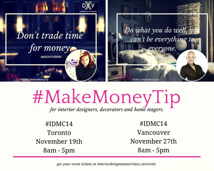 #MakeMoneyTip for Interior Designers, Decorators & Home Stagers. More at #IDMC14 Toronto & Vancouver. Go here >> https://interiordesignmasterclass.ca/events/ for tickets & more!