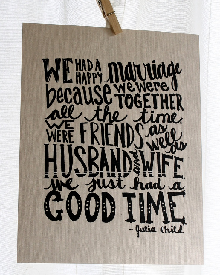 "Quotes About Happy Marriage: ""We Had A Happy Marriage Because We Were Together All The"