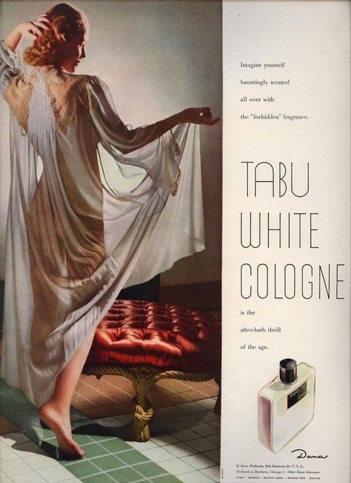 "Tabu, 1944 How lovely to live a life, where one soaks in the tub, slips on a gorgeous robe and applies the ""after-bath thrill of the age."" Sounds fabulous."