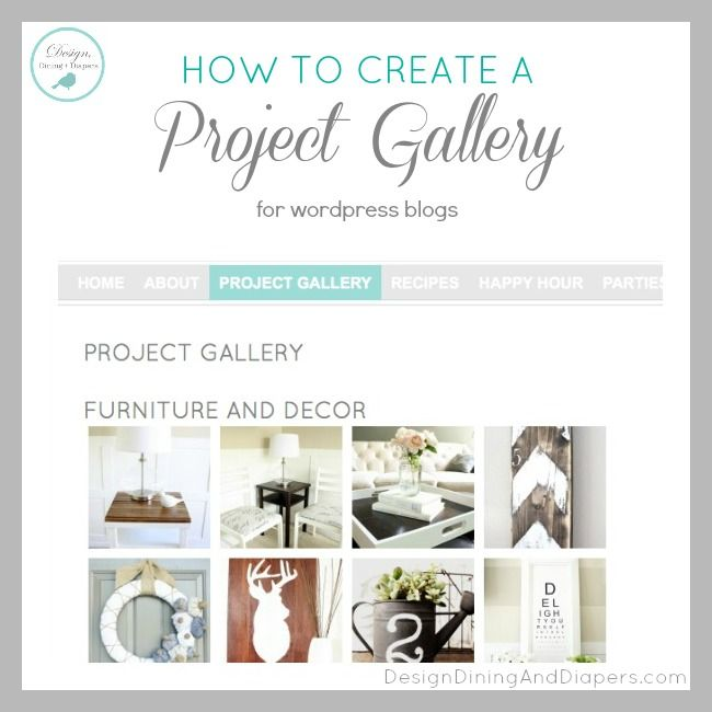 How To Create A Project Gallery For Your Blog by Design, Dining + Diapers